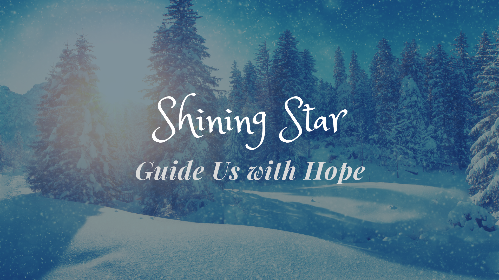 Shining Star Guide Us with Hope